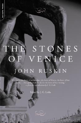 The Stones of Venice By Ruskin, John/ Links, J. G.