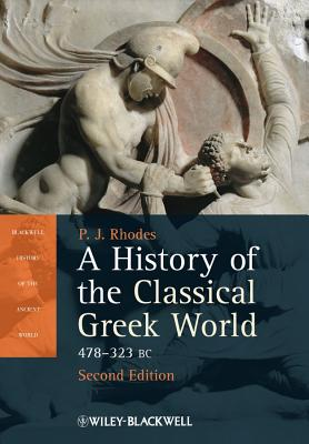 A History of the Classical Greek World By Rhodes, P. J.
